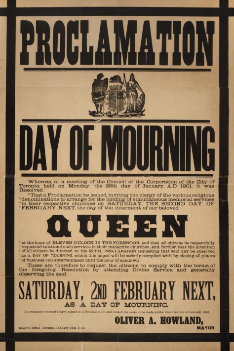 Proclamation_-_Day_of_mourning_in_Toronto_for_Queen_Victoria_February_2,_1901Poster proclaiming a day of mourning in Toronto on the day of Victoria's funeral.1901.