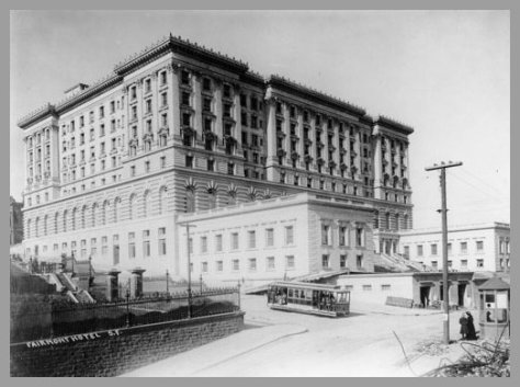 1907 view of the Fairmont Hotel from Powell Street San Francisco