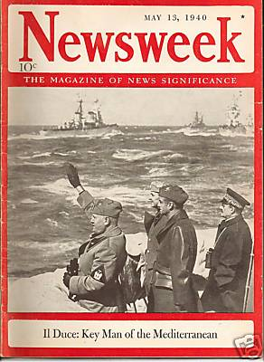Newsweek_May_13_1940_MussoliniCover of the May 13, 1940 issue of Newsweek magazine. The issue features Benito Mussolini on the cover. The issue cost 10 cents.