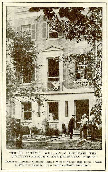 Palmer_BombingThe house of Attorney General A. Mitchell Palmer after being bombed by Galleanist Carlo Valdinoci.