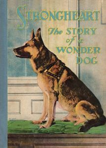 Strongheart-Book-1926-FCFront cover the the 1926 book Strongheart; The Story of a Wonder Dog.