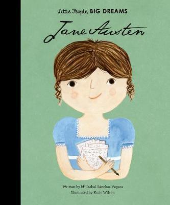 Jane Austen (Little People, Big Dreams) by Isabel Sanchez Vegara